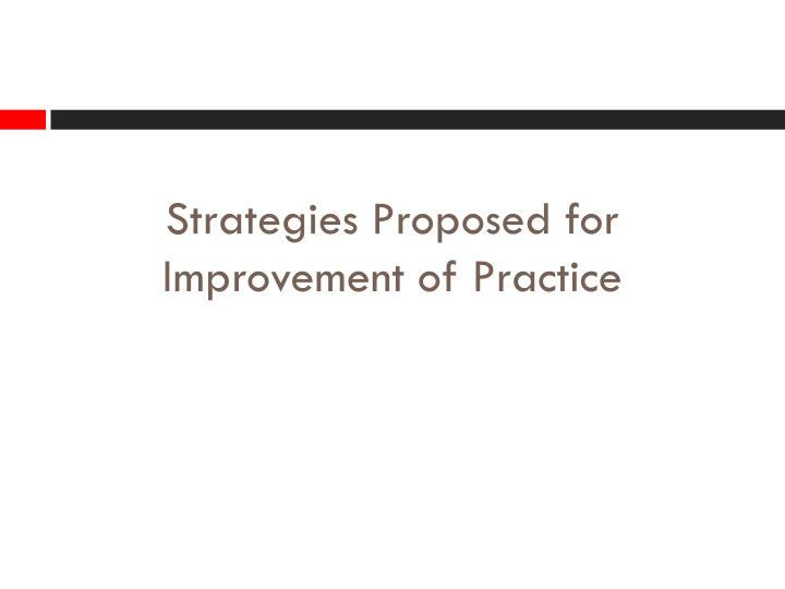 Strategies Proposed for Improvement of Practice