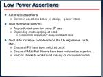 low power assertions