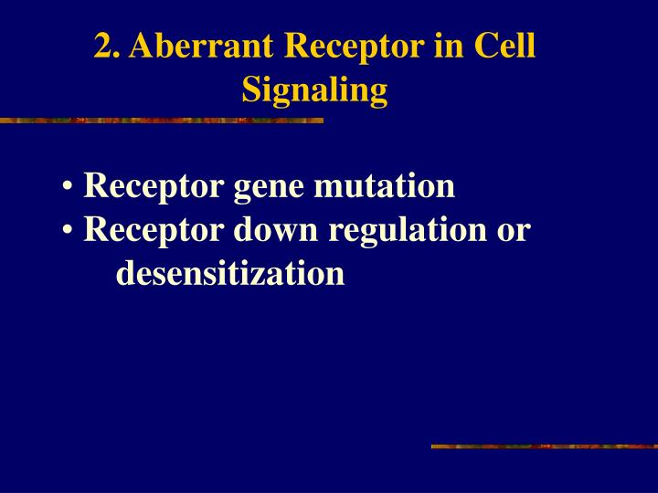 2. Aberrant Receptor in Cell Signaling