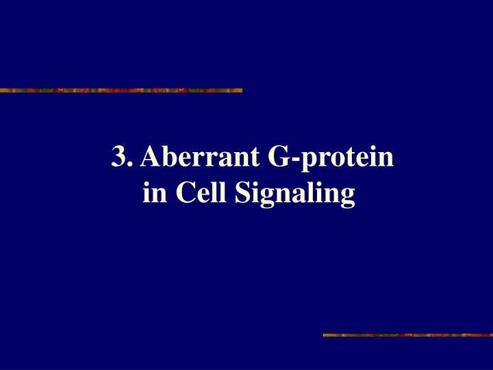 3. Aberrant G-protein