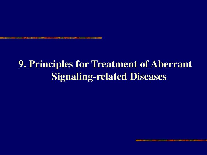 9. Principles for Treatment of Aberrant Signaling-related Diseases