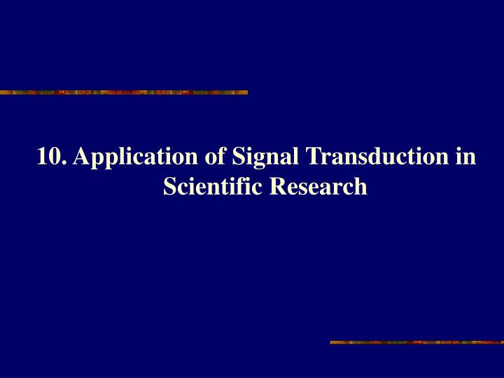 10. Application of Signal Transduction in Scientific Research
