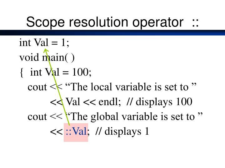 Scope resolution operator  ::