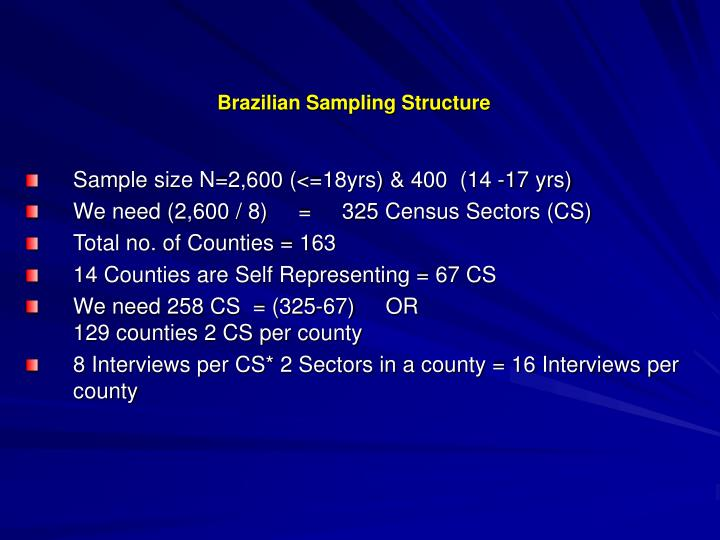 Brazilian Sampling Structure