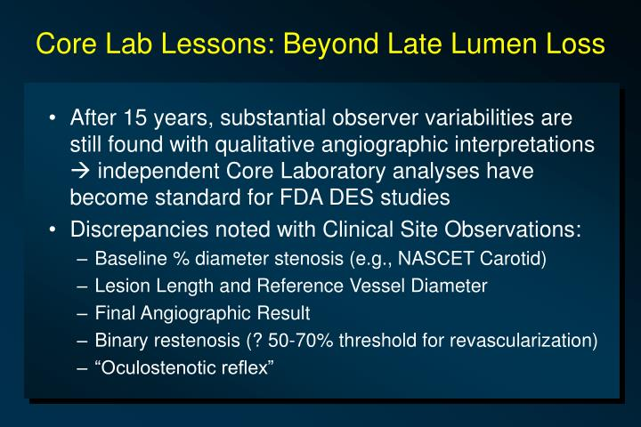 Core lab lessons beyond late lumen loss