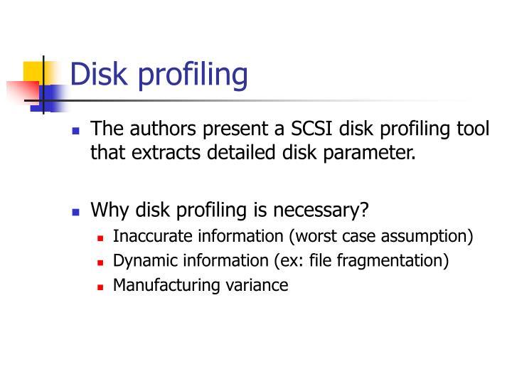 Disk profiling