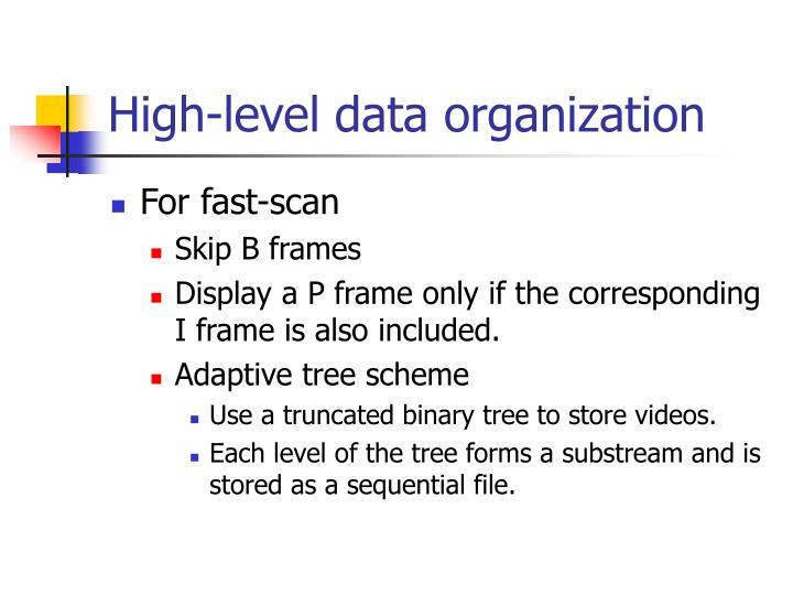 High-level data organization