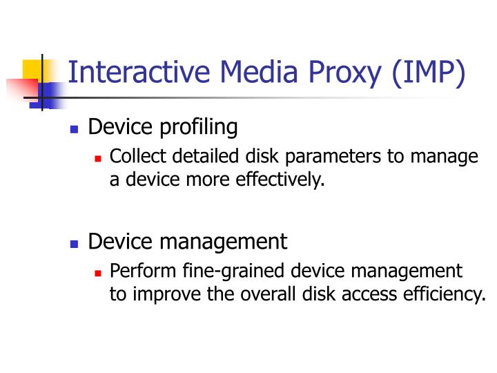 Interactive Media Proxy (IMP)
