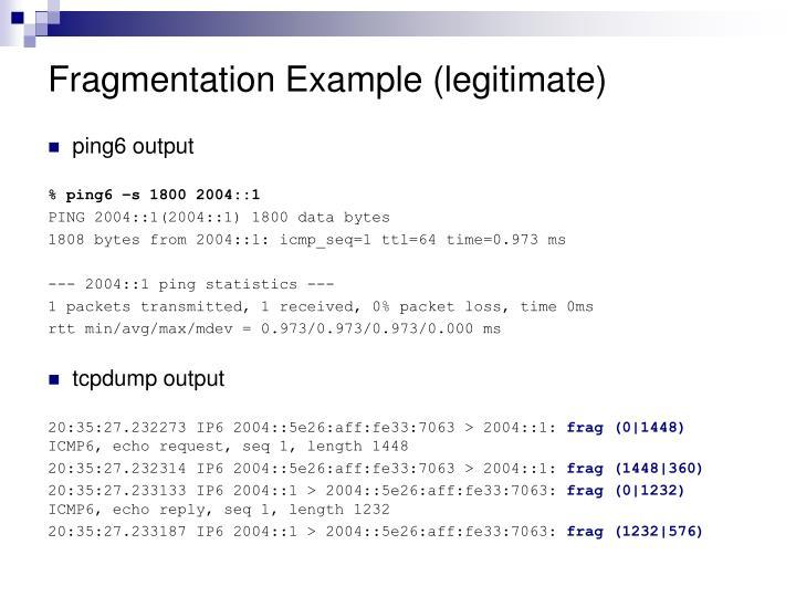 Fragmentation Example (legitimate)