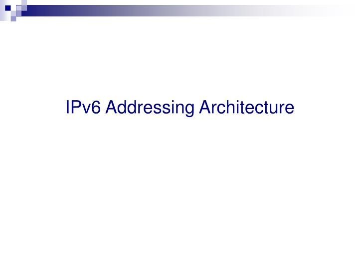 IPv6 Addressing Architecture