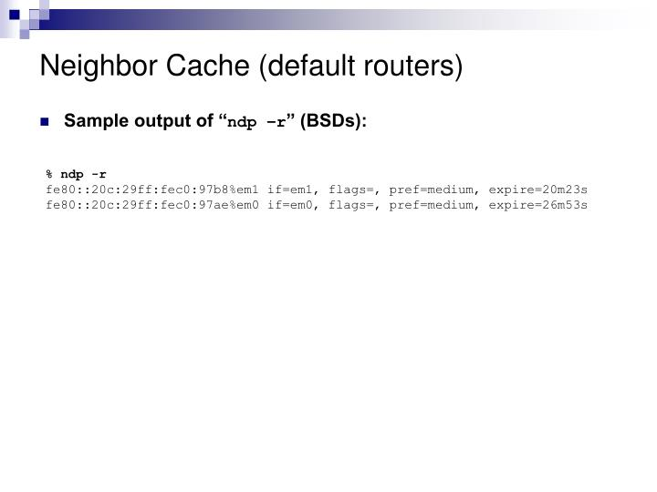 Neighbor Cache (default routers)