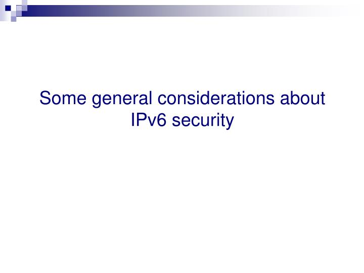 Some general considerations about IPv6 security