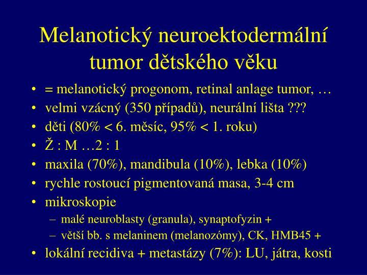 Melanotický neuroektodermální tumor dětského věku