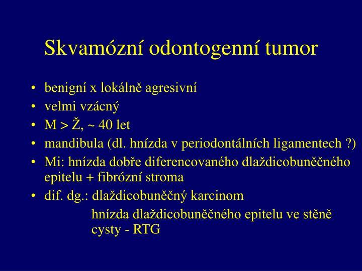 Skvamózní odontogenní tumor