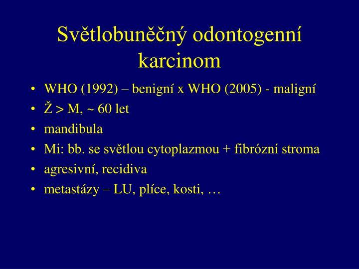 Světlobuněčný odontogenní karcinom