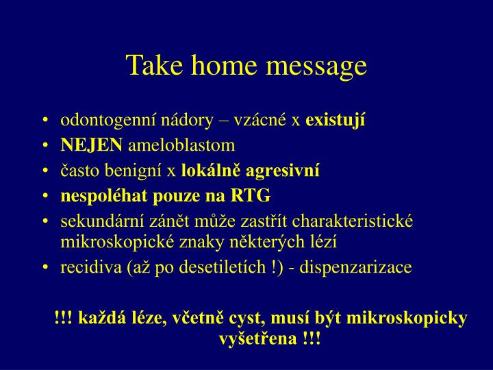 Take home message