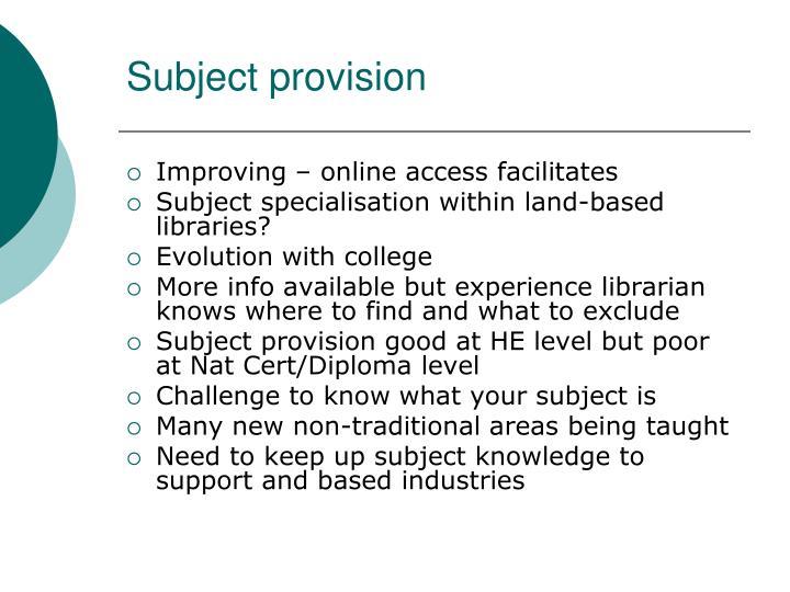 Subject provision
