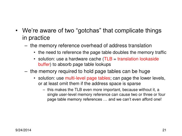 """We're aware of two """"gotchas"""" that complicate things in practice"""