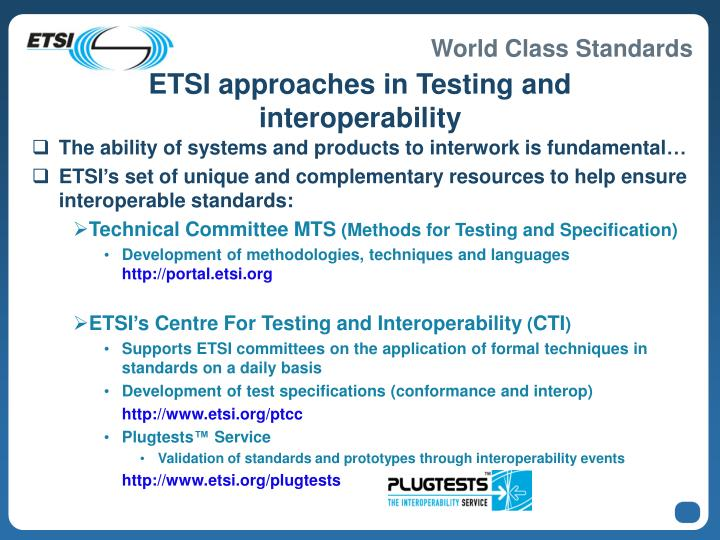 ETSI approaches in Testing and interoperability
