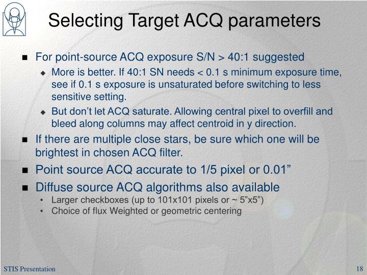 Selecting Target ACQ parameters