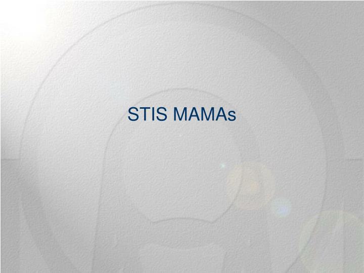 STIS MAMAs