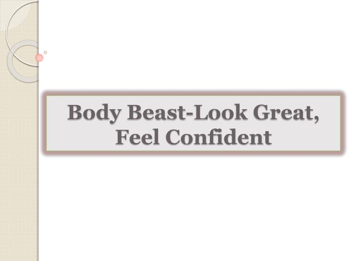 Body beast look great feel confident