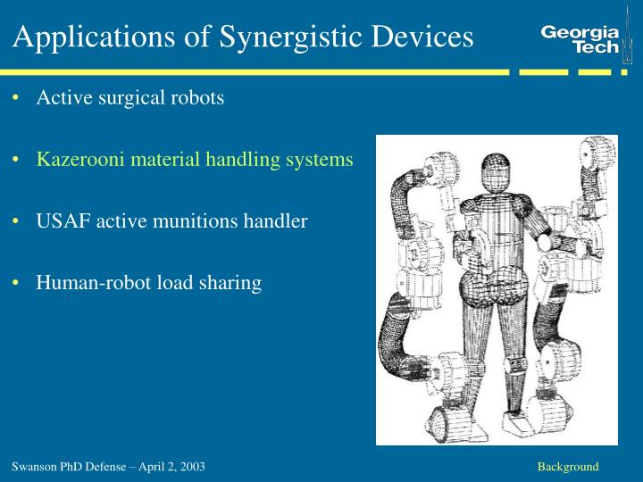 Applications of Synergistic Devices