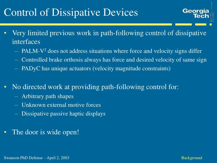 Control of Dissipative Devices