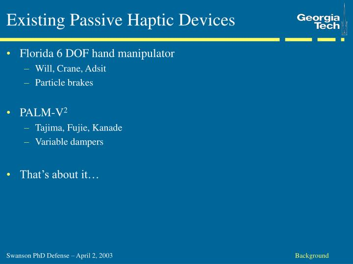Existing Passive Haptic Devices