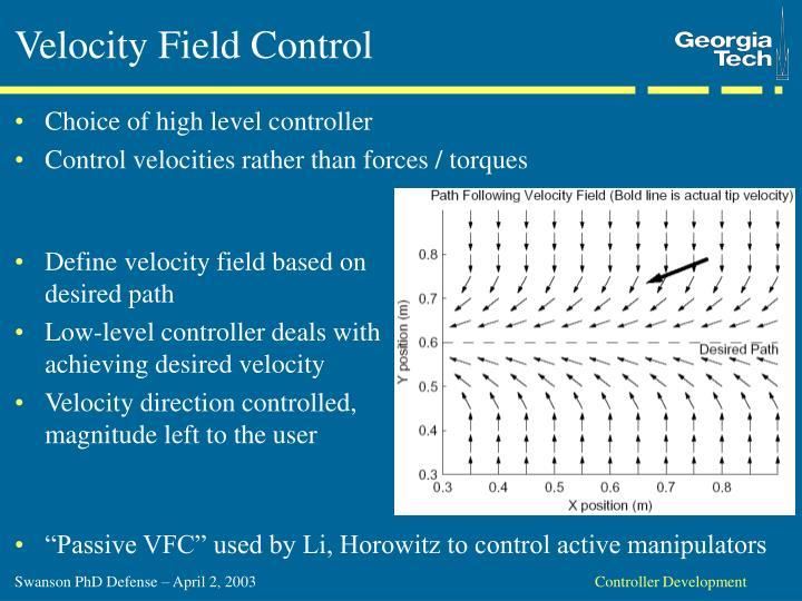 Velocity Field Control