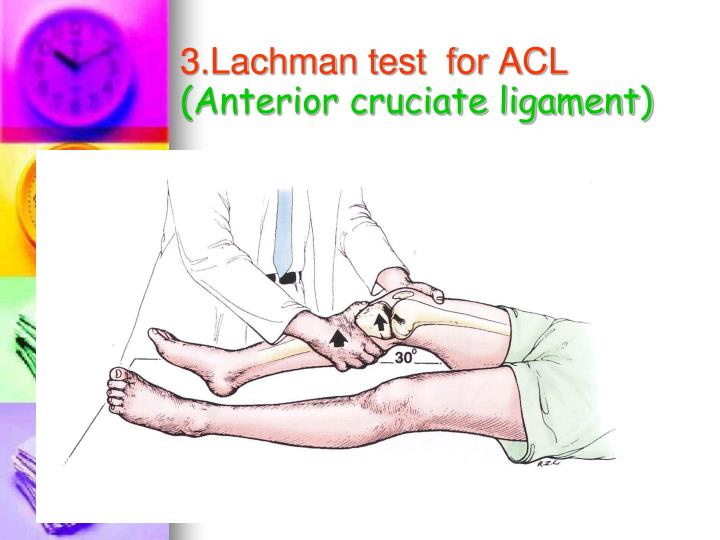 3.Lachman test  for ACL