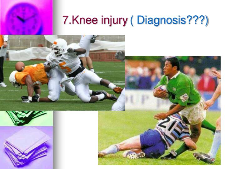 7 knee injury diagnosis