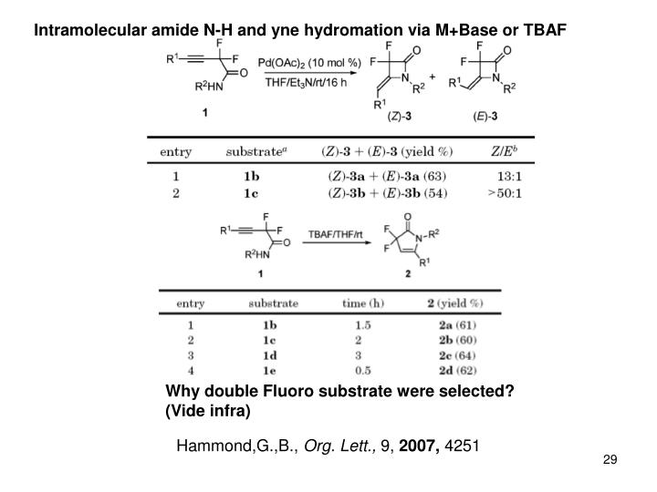 Intramolecular amide N-H and yne hydromation via M+Base or TBAF