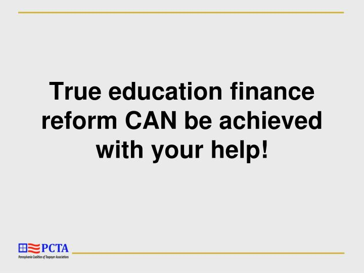 True education finance reform CAN be achieved with your help!