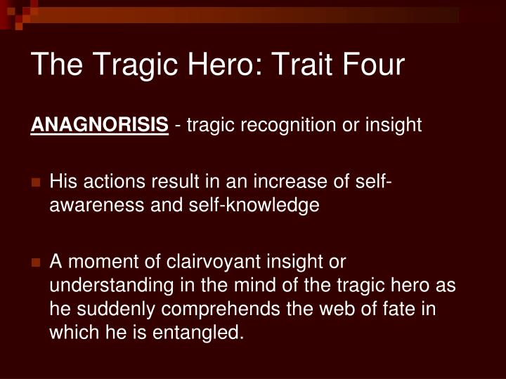 The Tragic Hero: Trait Four