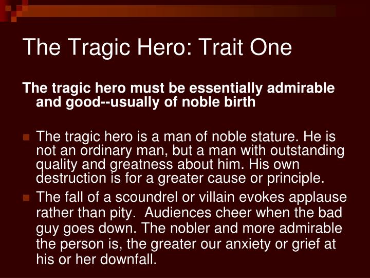 The Tragic Hero: Trait One