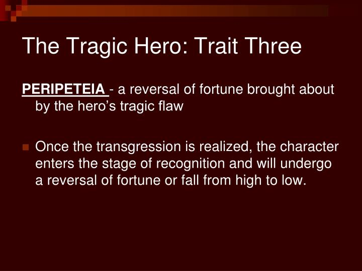 The Tragic Hero: Trait Three
