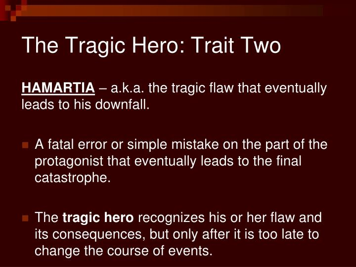 The Tragic Hero: Trait Two