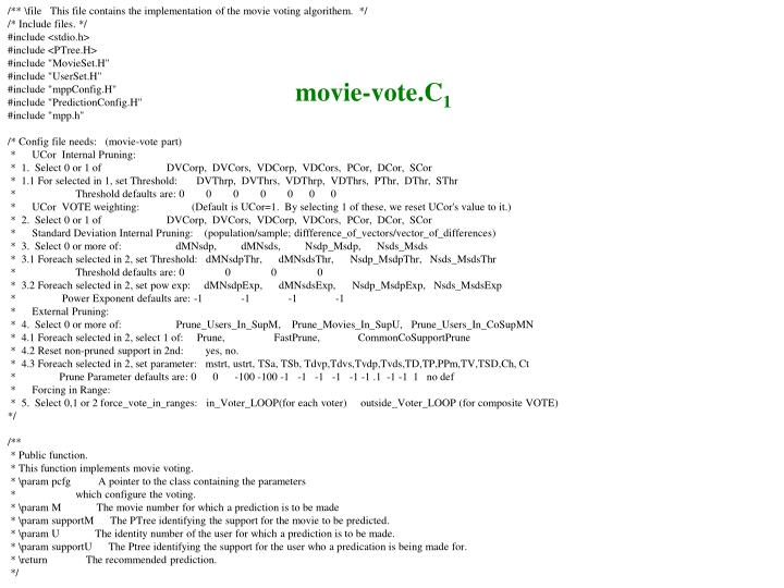 /** \file   This file contains the implementation of the movie voting algorithem.  */