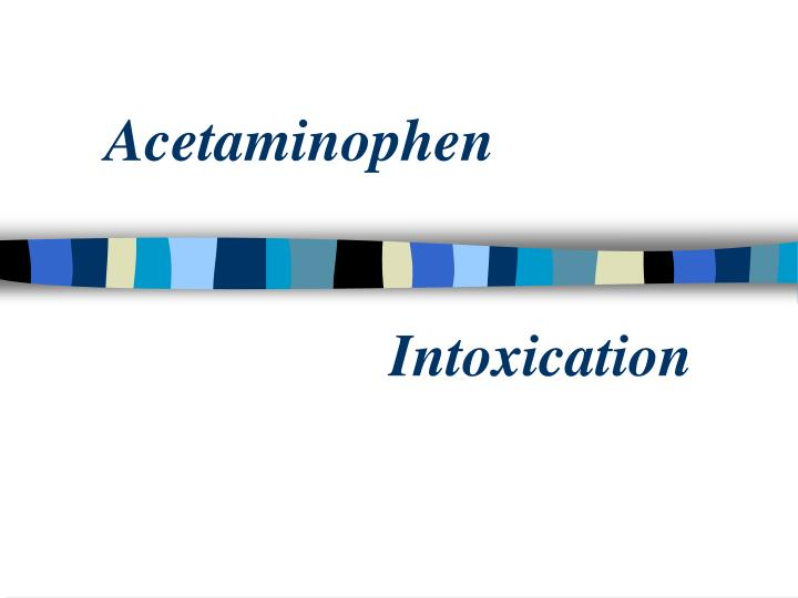 Acetaminophen intoxication