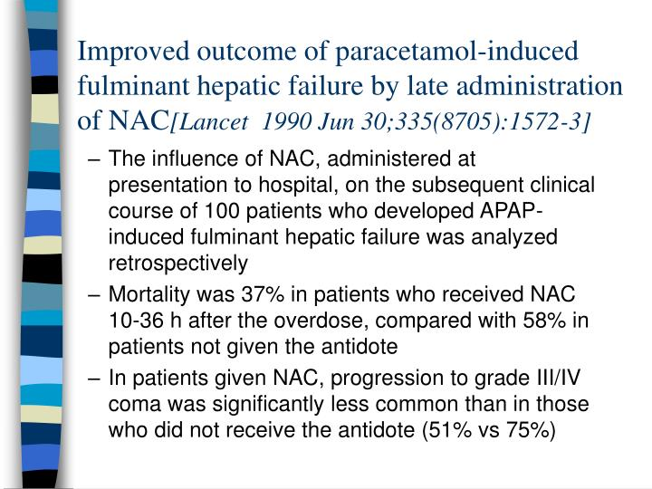 Improved outcome of paracetamol-induced fulminant hepatic failure by late administration of NAC
