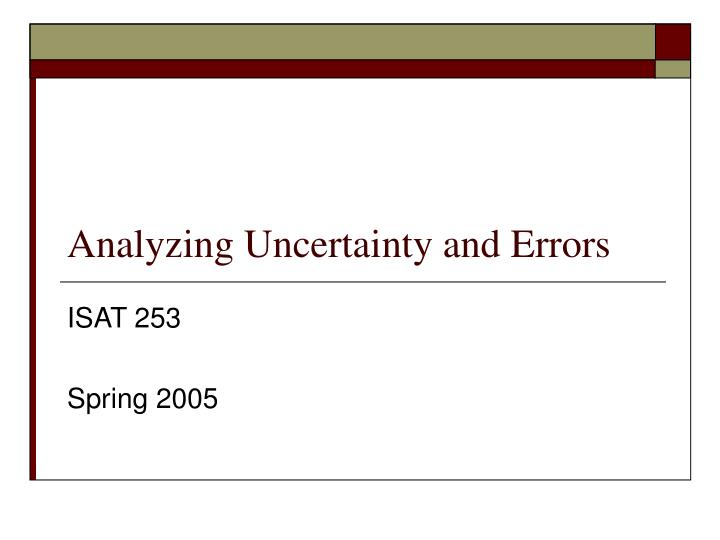 Analyzing uncertainty and errors
