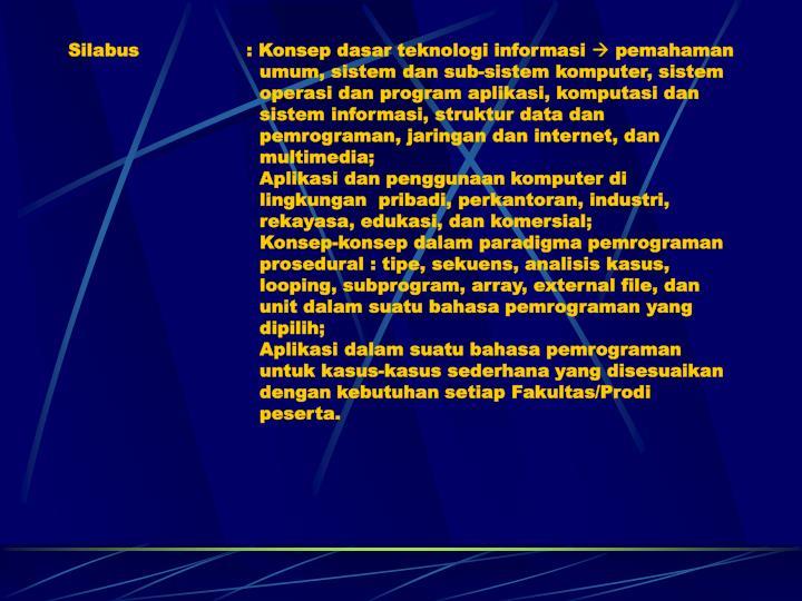 Silabus    : Konsep dasar teknologi informasi