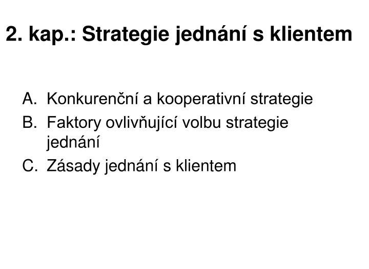 2. kap.: Strategie jednání s klientem
