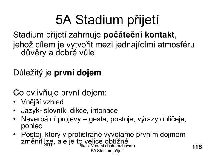 5A Stadium přijetí
