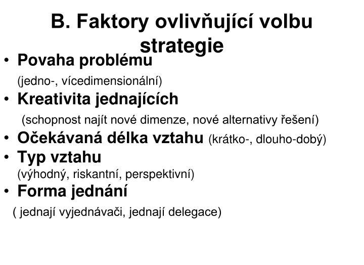 B. Faktory ovlivňující volbu strategie