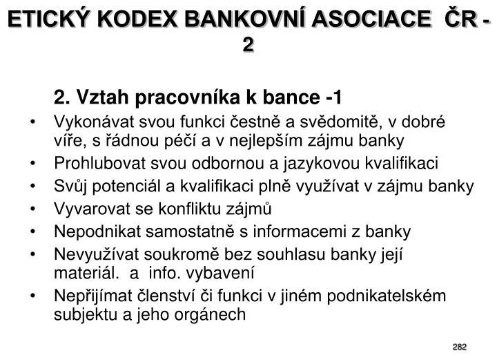 ETICKÝ KODEX BANKOVNÍ ASOCIACE  ČR