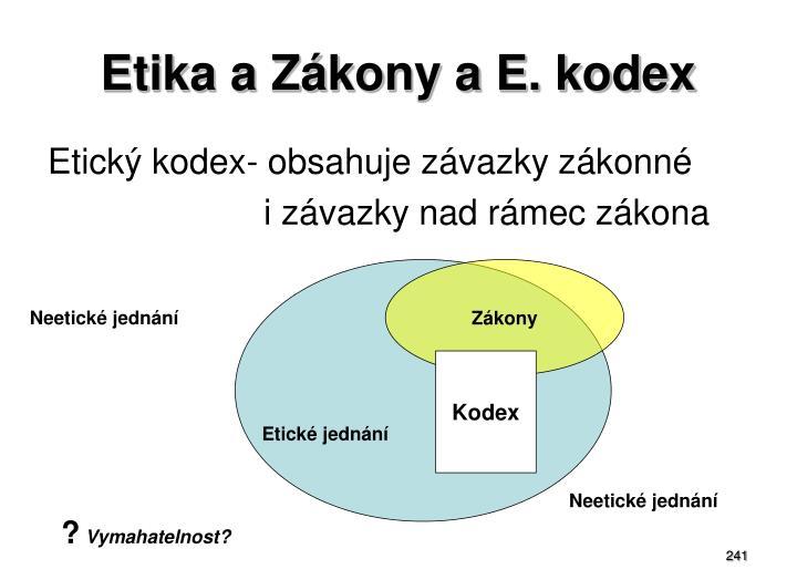 Etika a Zákony a E. kodex