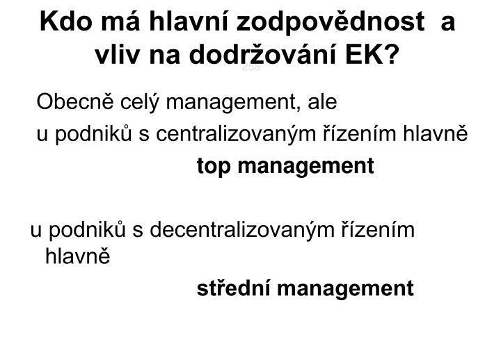 Kdo má hlavní zodpovědnost  a vliv na dodržování EK?