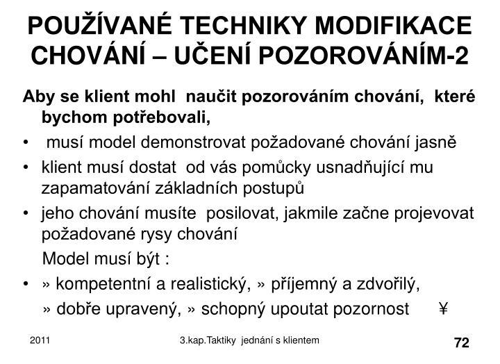 POUŽÍVANÉ TECHNIKY MODIFIKACE CHOVÁNÍ – UČENÍ POZOROVÁNÍM-2